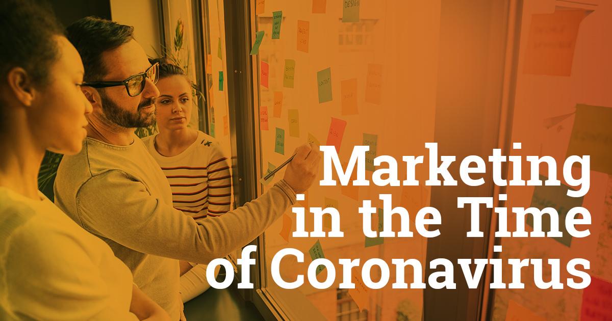 Marketing in the Time of Coronavirus
