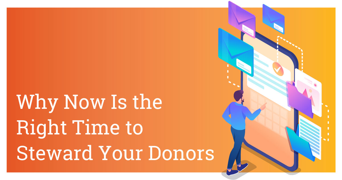 Why Now is the Right Time to Steward Your Donors