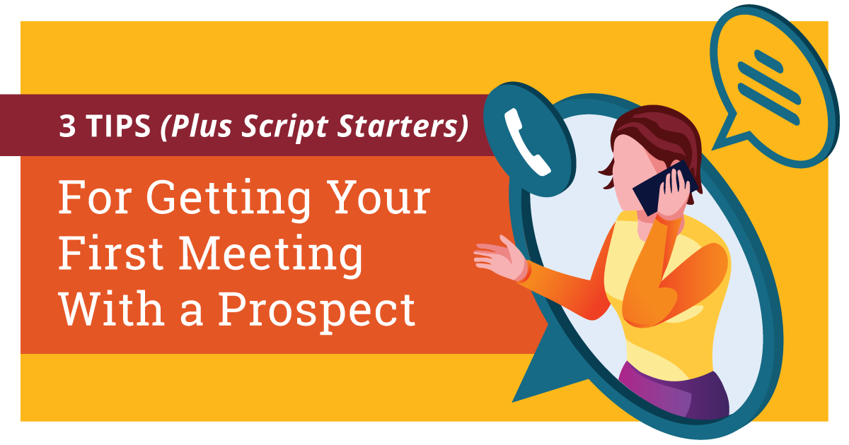 3 Tips (Plus Script Starters) For Getting Your First Meeting With a Prospect